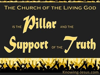 1 Timothy 3:15 The Church Is The Pillar And Support Of The Truth (yellow)
